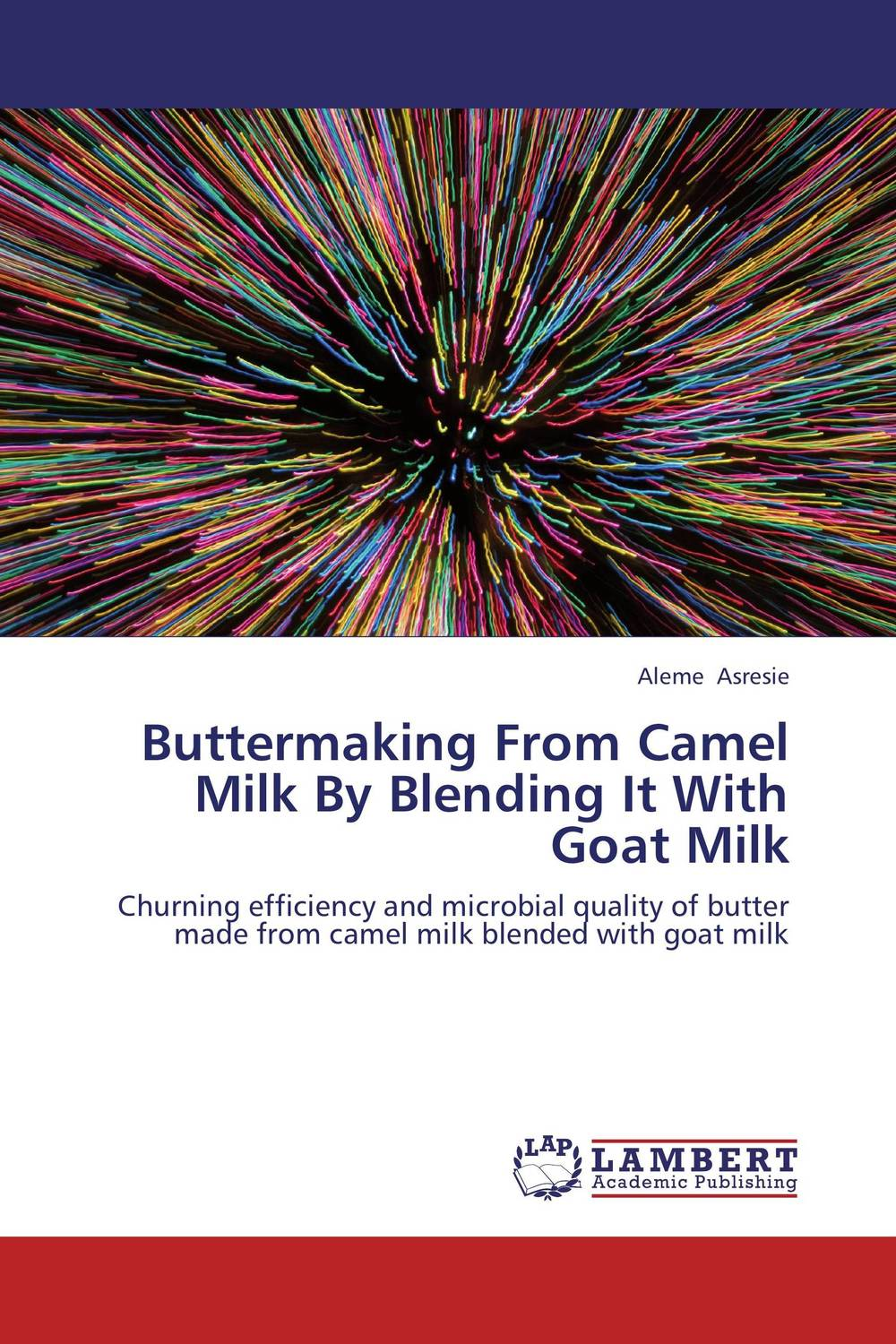 Buttermaking From Camel Milk By Blending It With Goat Milk