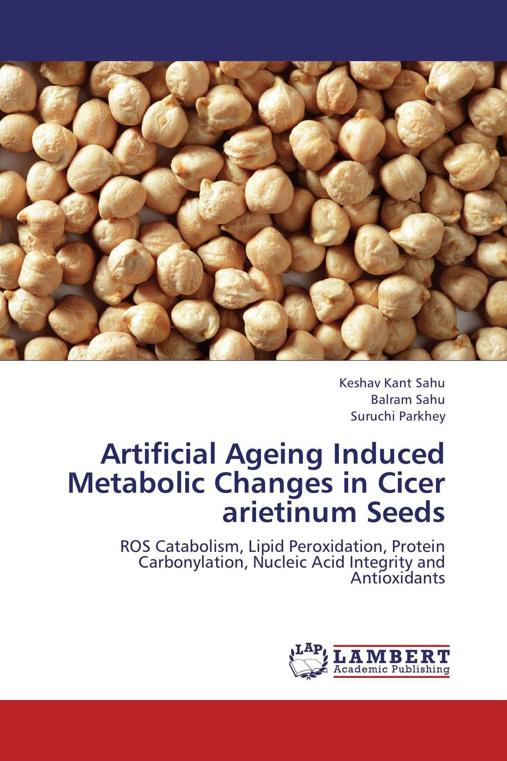 Artificial Ageing Induced Metabolic Changes in Cicer arietinum Seeds ravindra kumar jain nod factors and nodulation process by rhizobia in cicer arietinum