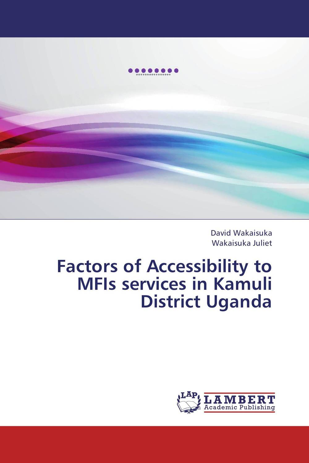 Factors of Accessibility to MFIs services in Kamuli District Uganda srichander ramaswamy managing credit risk in corporate bond portfolios a practitioner s guide