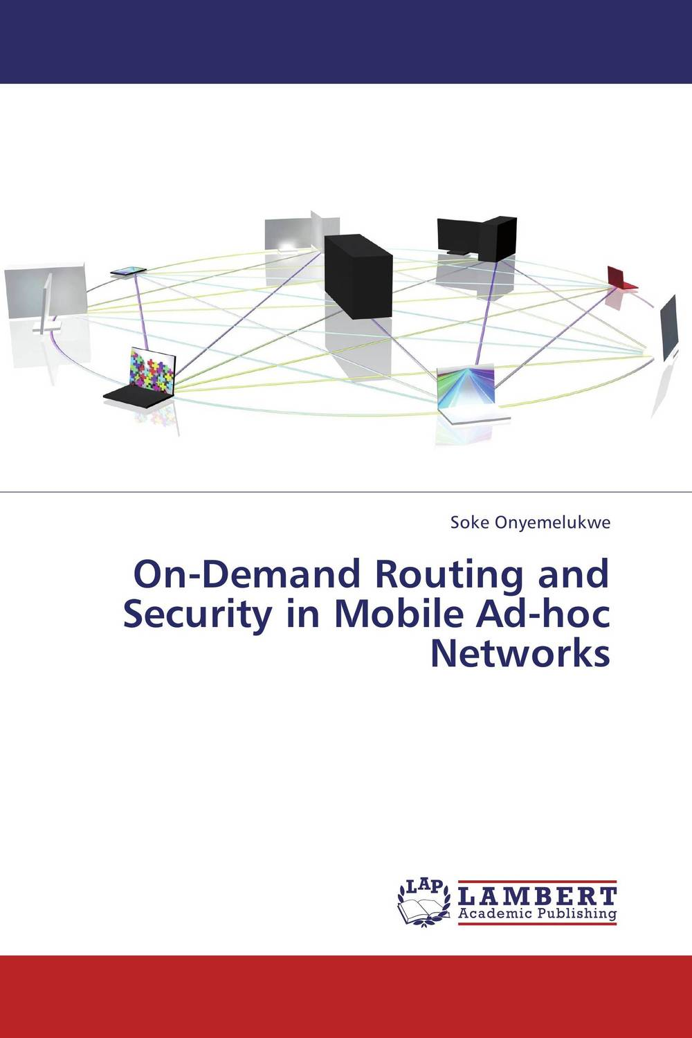 On-Demand Routing and Security in Mobile Ad-hoc Networks modeling and evaluation of networks on chip