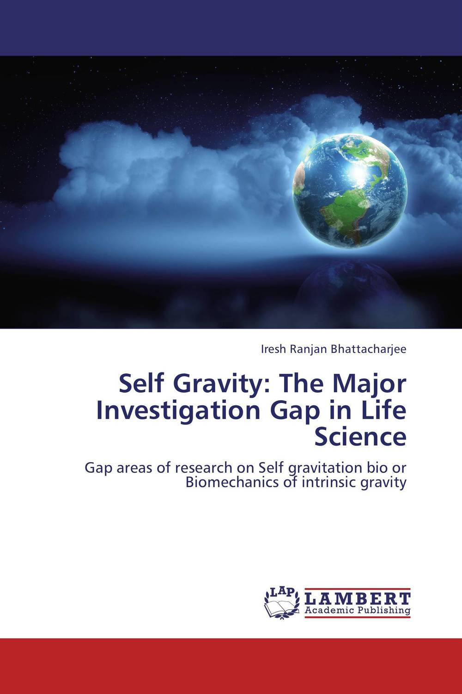 Self Gravity: The Major Investigation Gap in Life Science