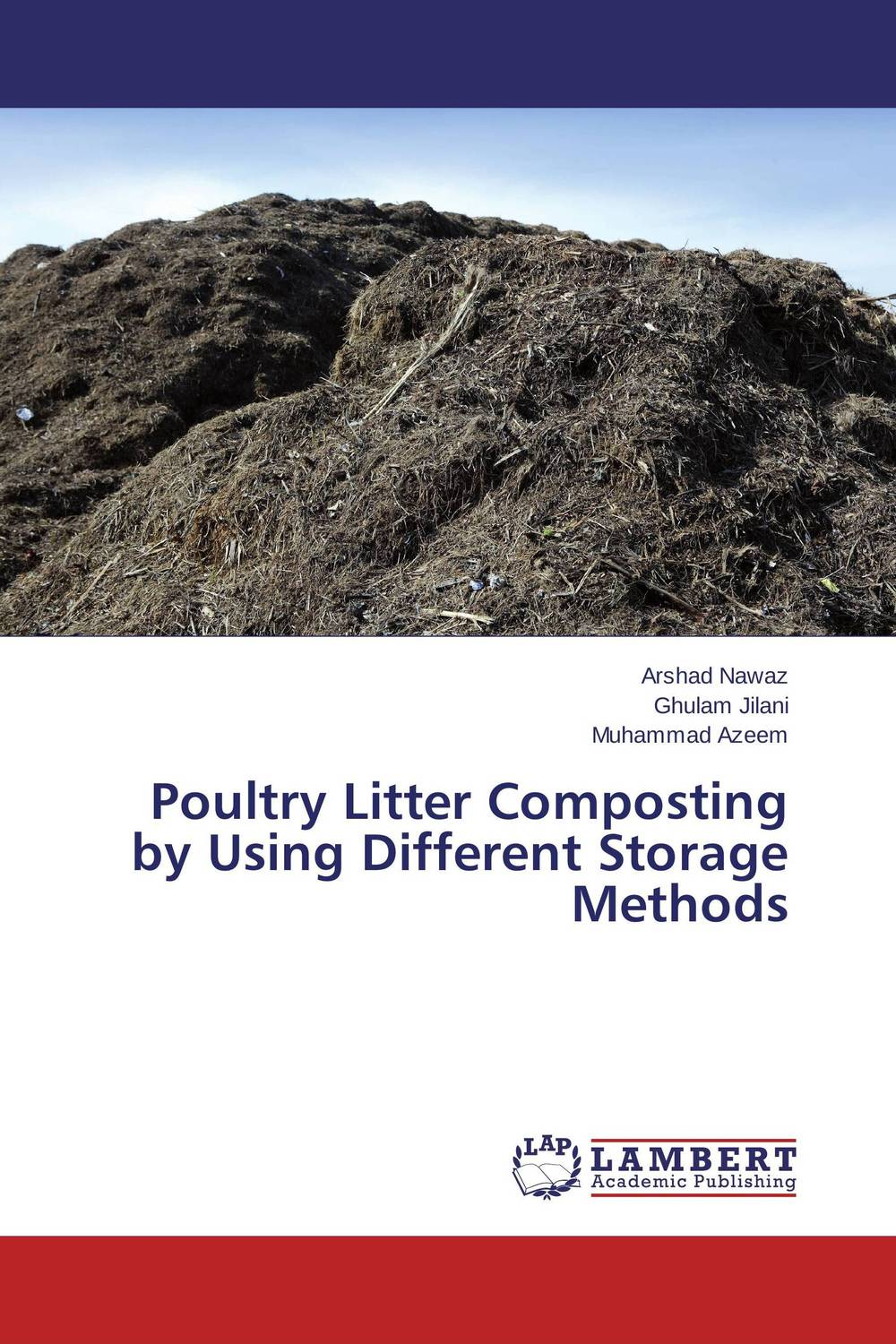 Poultry Litter Composting by Using Different Storage Methods estimating the quantity and quality of poultry litter in tamilnadu