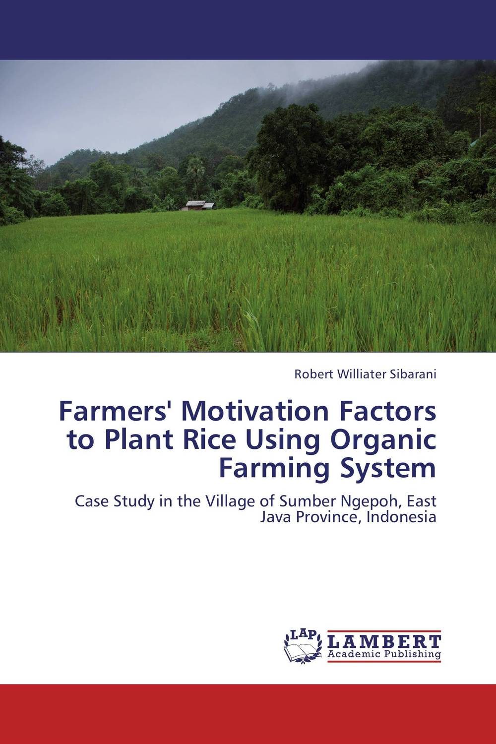Farmers' Motivation Factors to Plant Rice Using Organic Farming System farmers response to integrated plant nutrition system