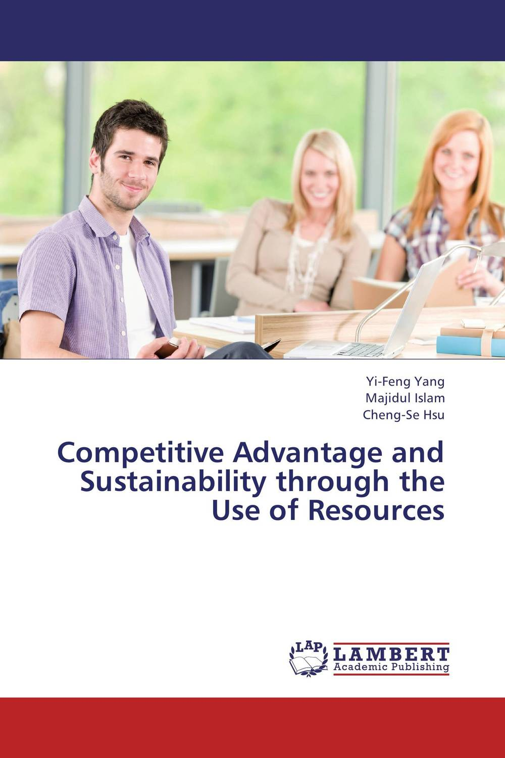 Competitive Advantage and Sustainability through the Use of Resources eric lowitt the future of value how sustainability creates value through competitive differentiation