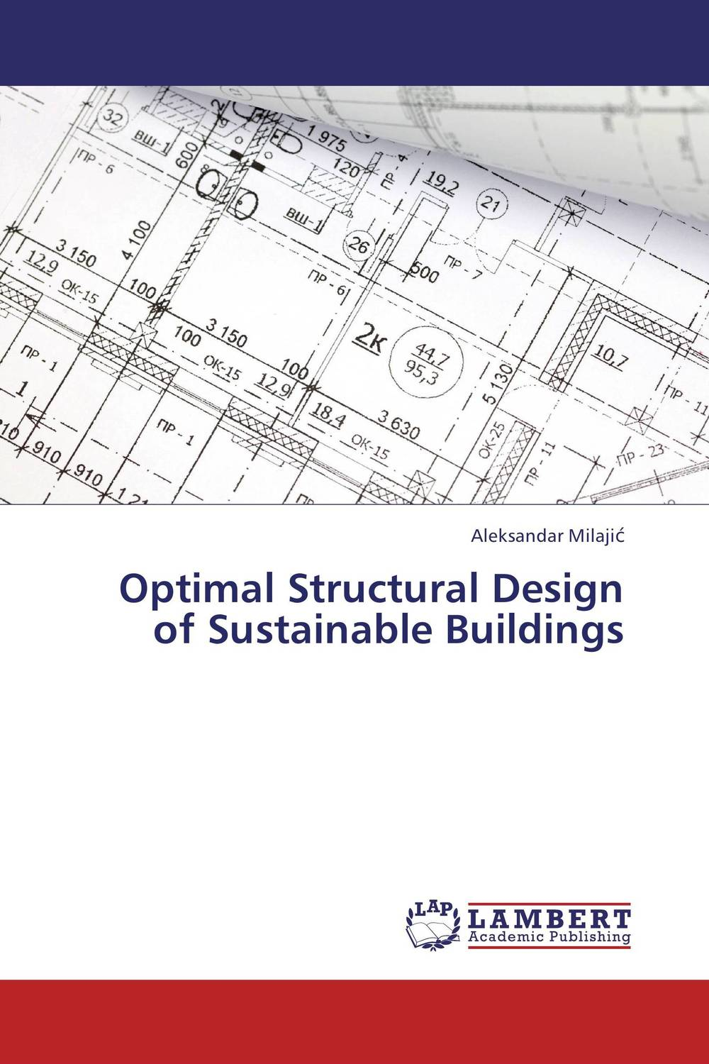 Optimal Structural Design of Sustainable Buildings optimal capacity design and performance evaluation