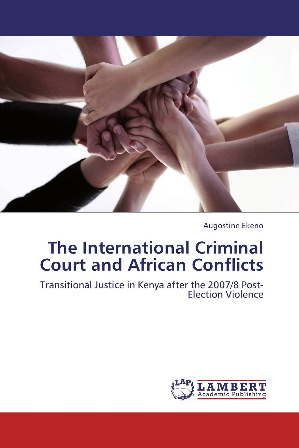 The International Criminal Court and African Conflicts administrative justice in context