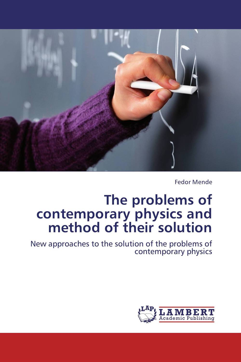 The problems of contemporary physics and method of their solution
