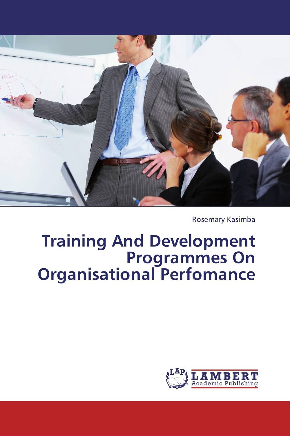 Training And Development Programmes On Organisational Perfomance elaine biech training and development for dummies