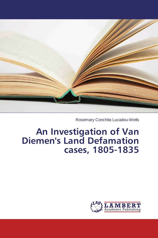 An Investigation of Van Diemen's Land Defamation cases, 1805-1835 ethnopharmacological investigation of the spice kaempferia galanga