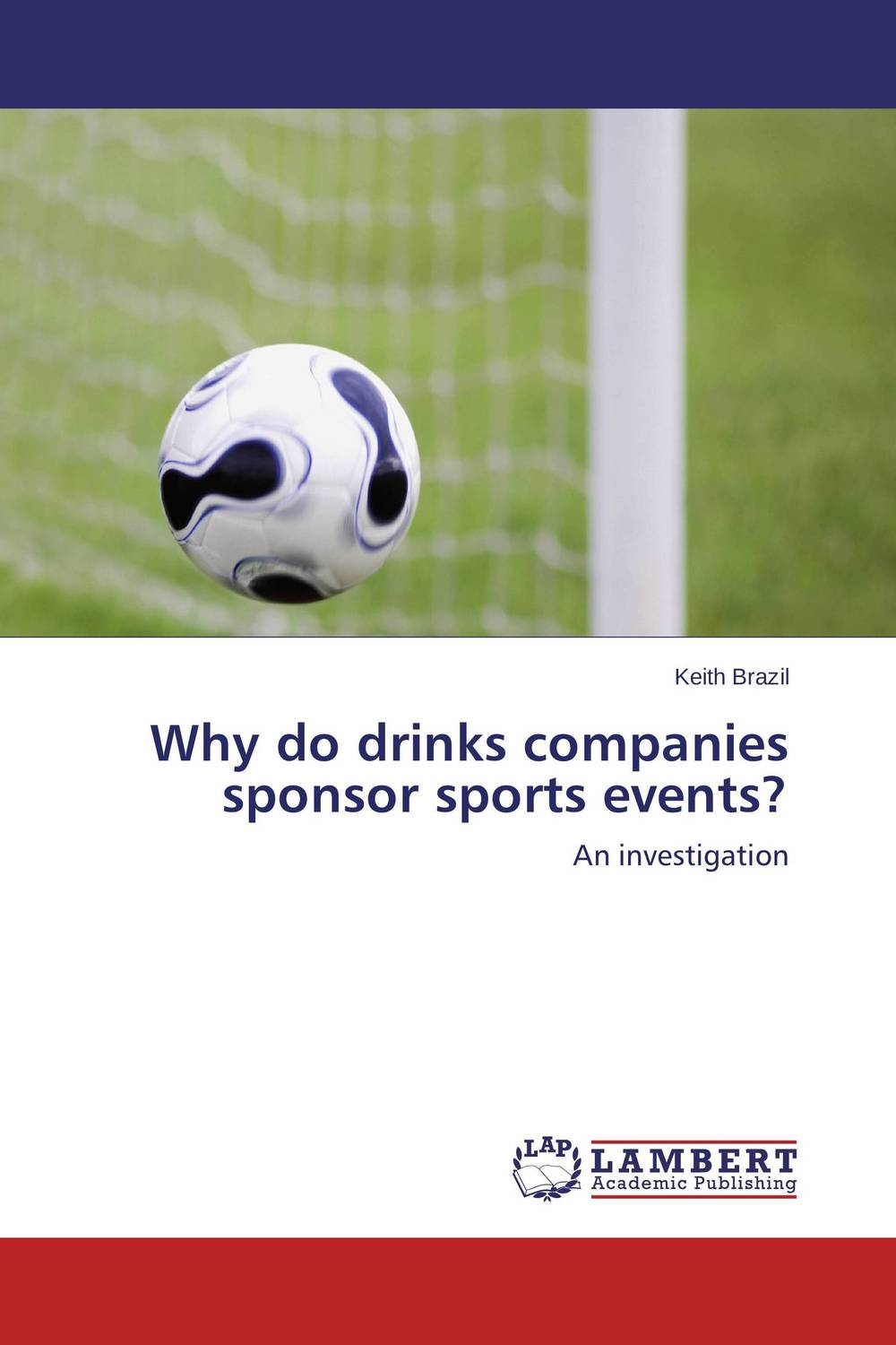 Why do drinks companies sponsor sports events? sponsorship on marketing communication process