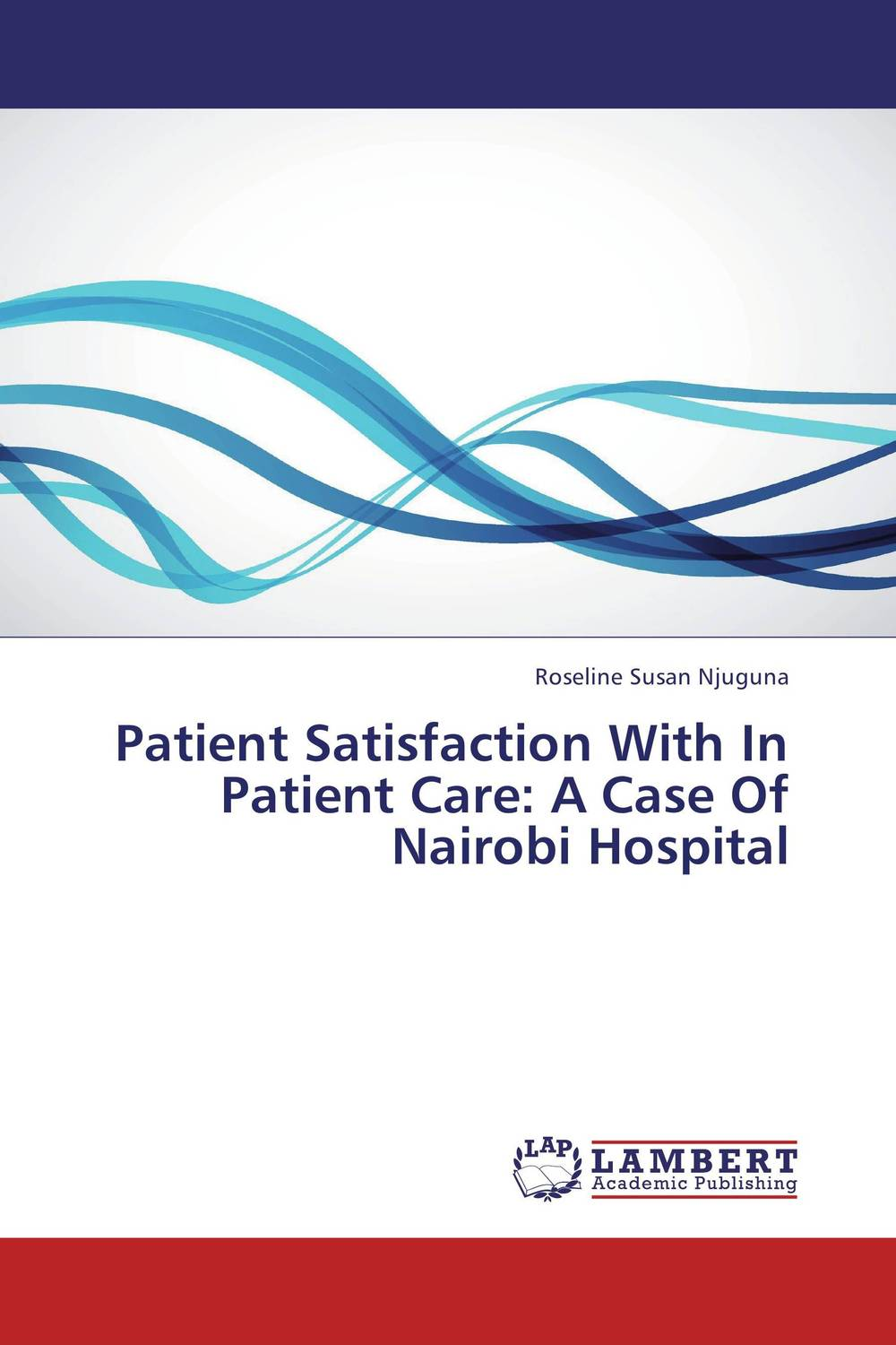 Patient Satisfaction With In Patient Care: A Case Of Nairobi Hospital analysis of patient satisfaction
