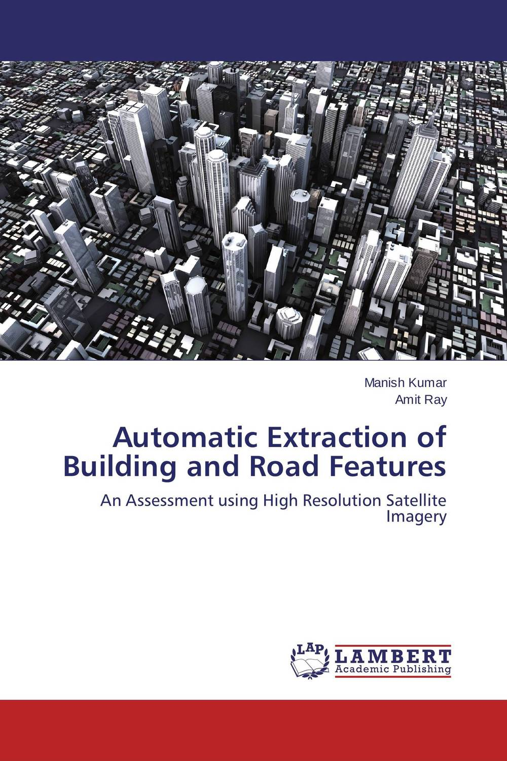 Automatic Extraction of Building and Road Features feature extraction and classification methods of texture images