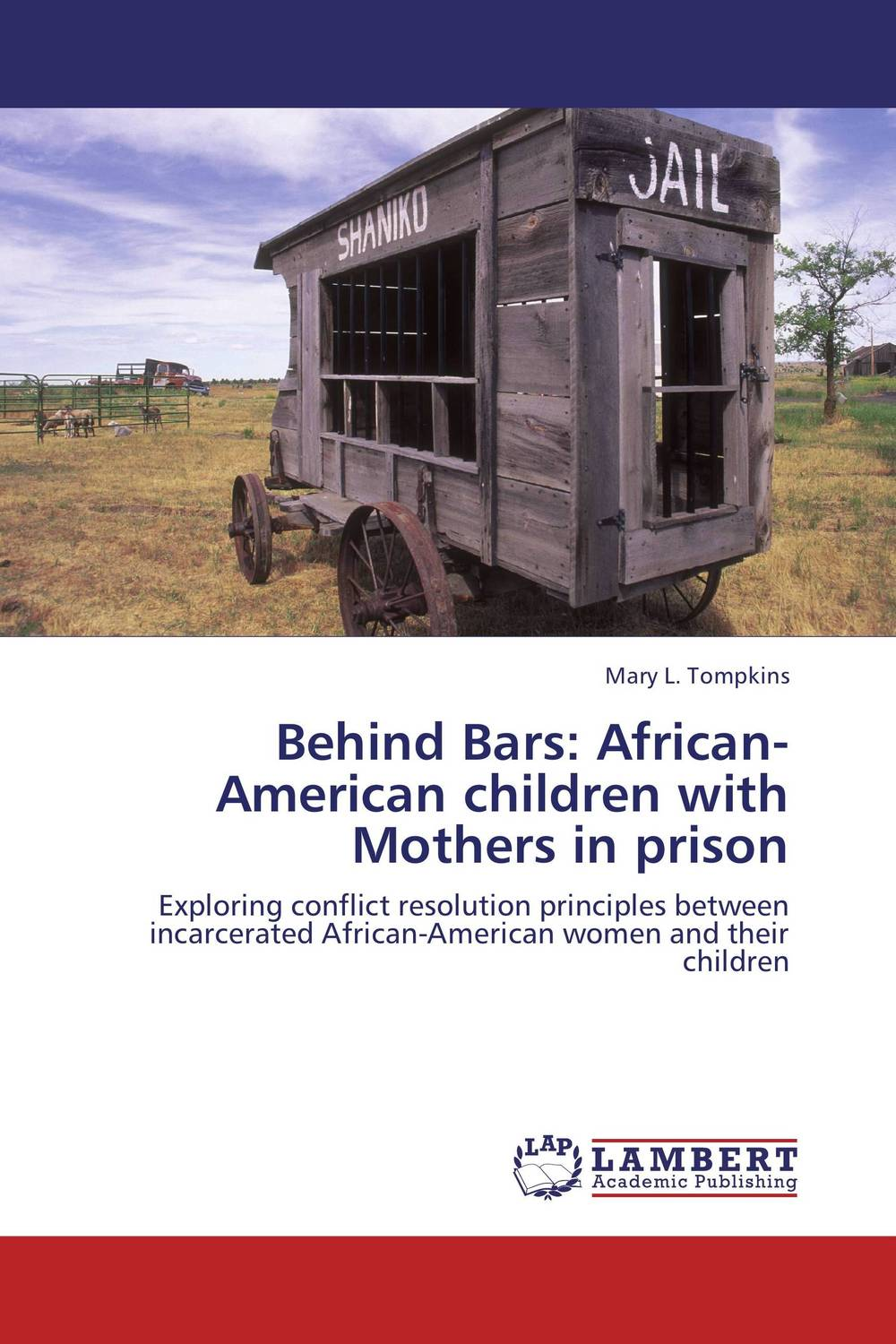 Behind Bars: African-American children with Mothers in prison ruth williams hooker barbara mullins nelson and pamela s hinds a new model for explaining obesity in african american women