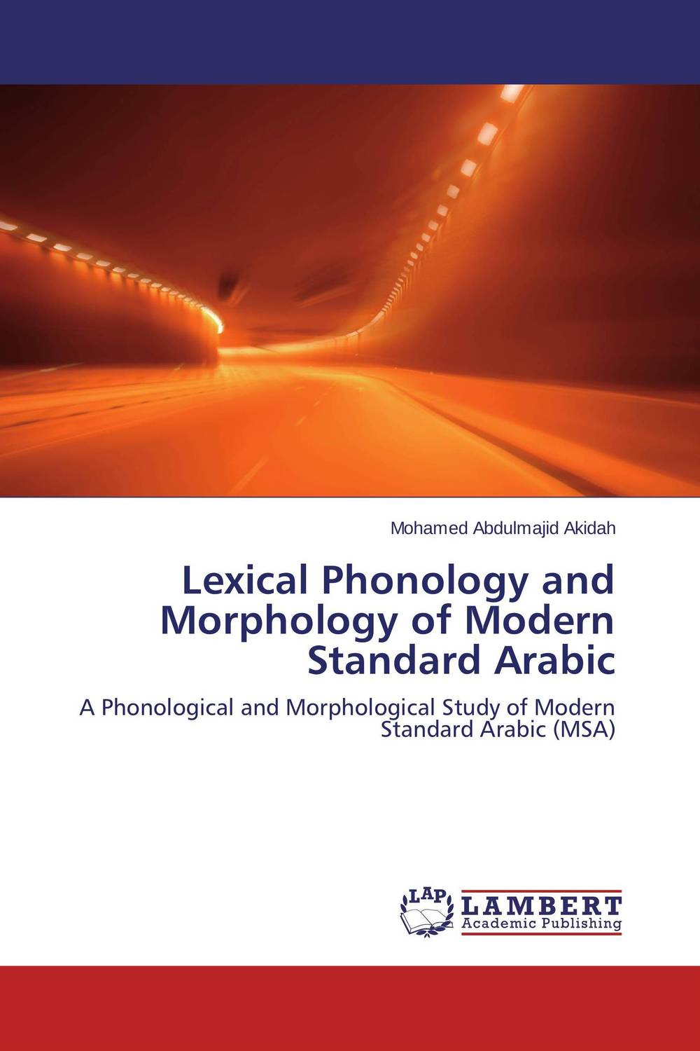 Lexical Phonology and Morphology of Modern Standard Arabic language change and lexical variation in youth language