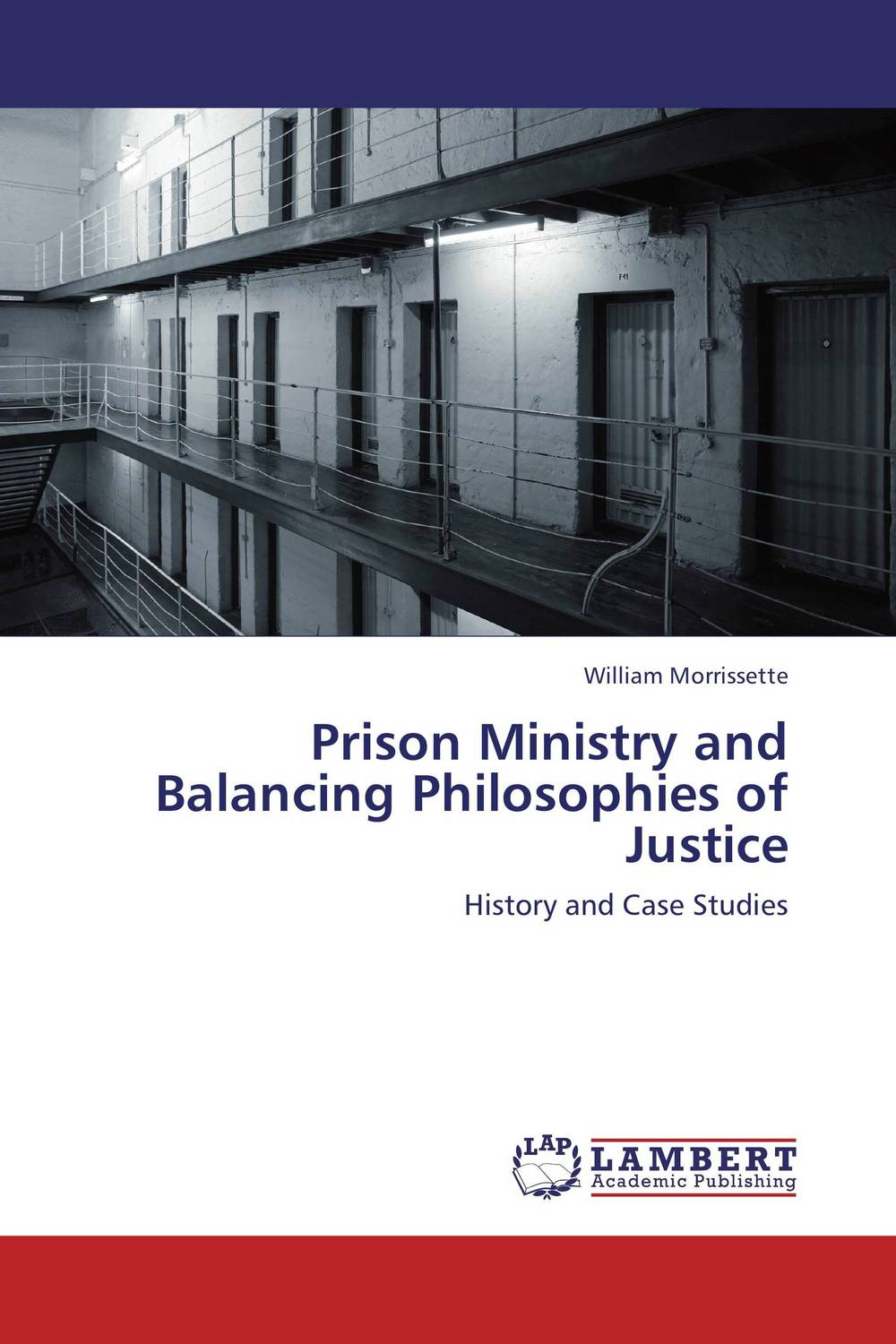 Prison Ministry and Balancing Philosophies of Justice the ministry of utmost happiness