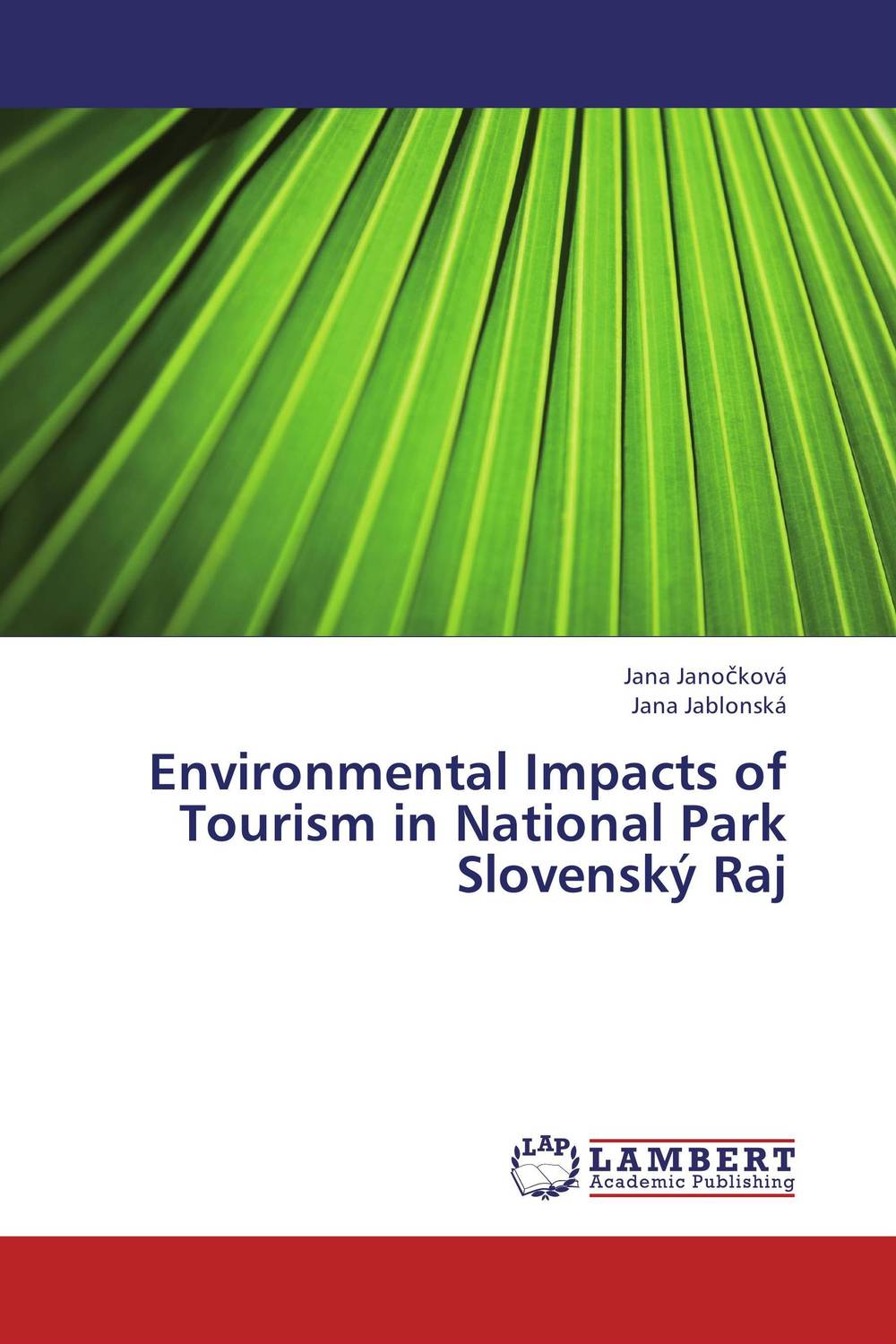 Environmental Impacts of Tourism in National Park Slovensky Raj comings and goings at parrot park
