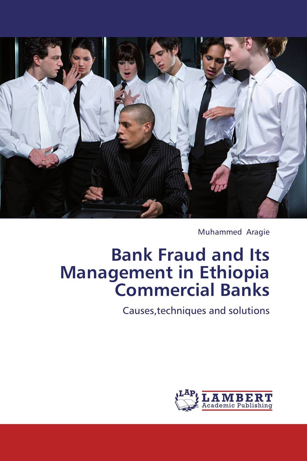 Bank Fraud and Its Management in Ethiopia Commercial Banks david montague a essentials of online payment security and fraud prevention