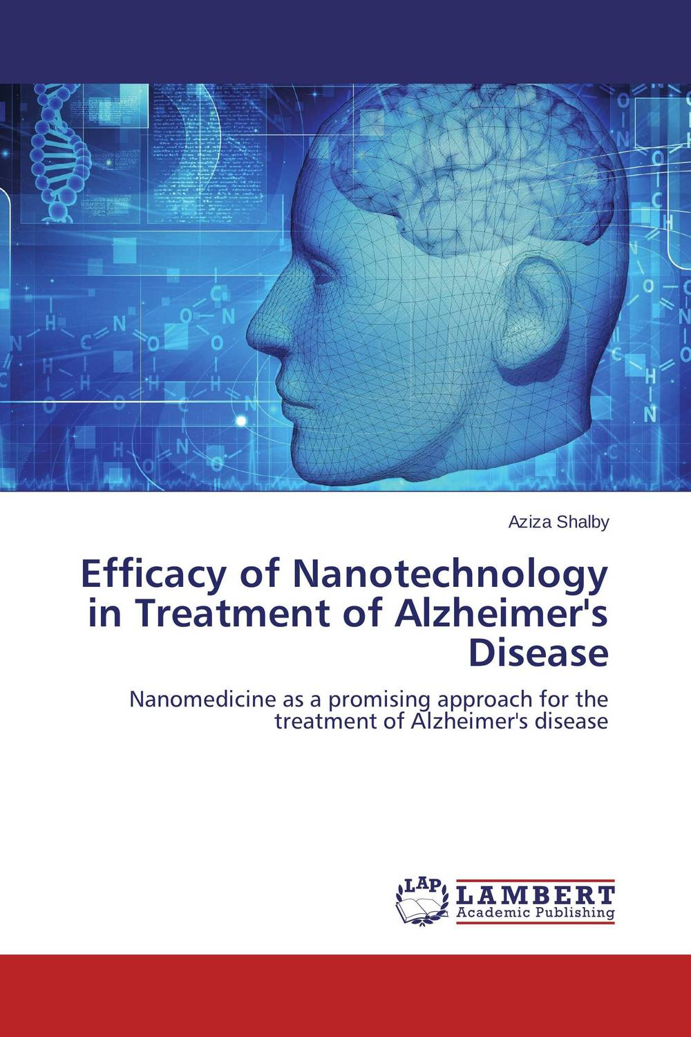 Efficacy of Nanotechnology in Treatment of Alzheimer's Disease