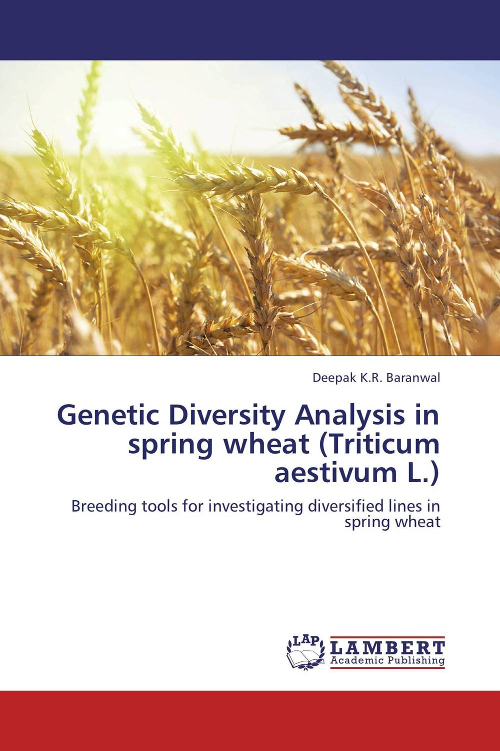Genetic Diversity Analysis in spring wheat  (Triticum aestivum L.) vaishali shami naresh pratap singh and pramod kumar pal morpho physio and genetic diversity analysis on indian wheat genotypes