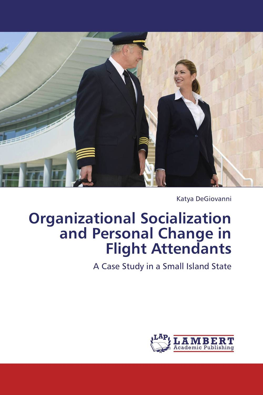 Organizational Socialization and Personal Change in Flight Attendants