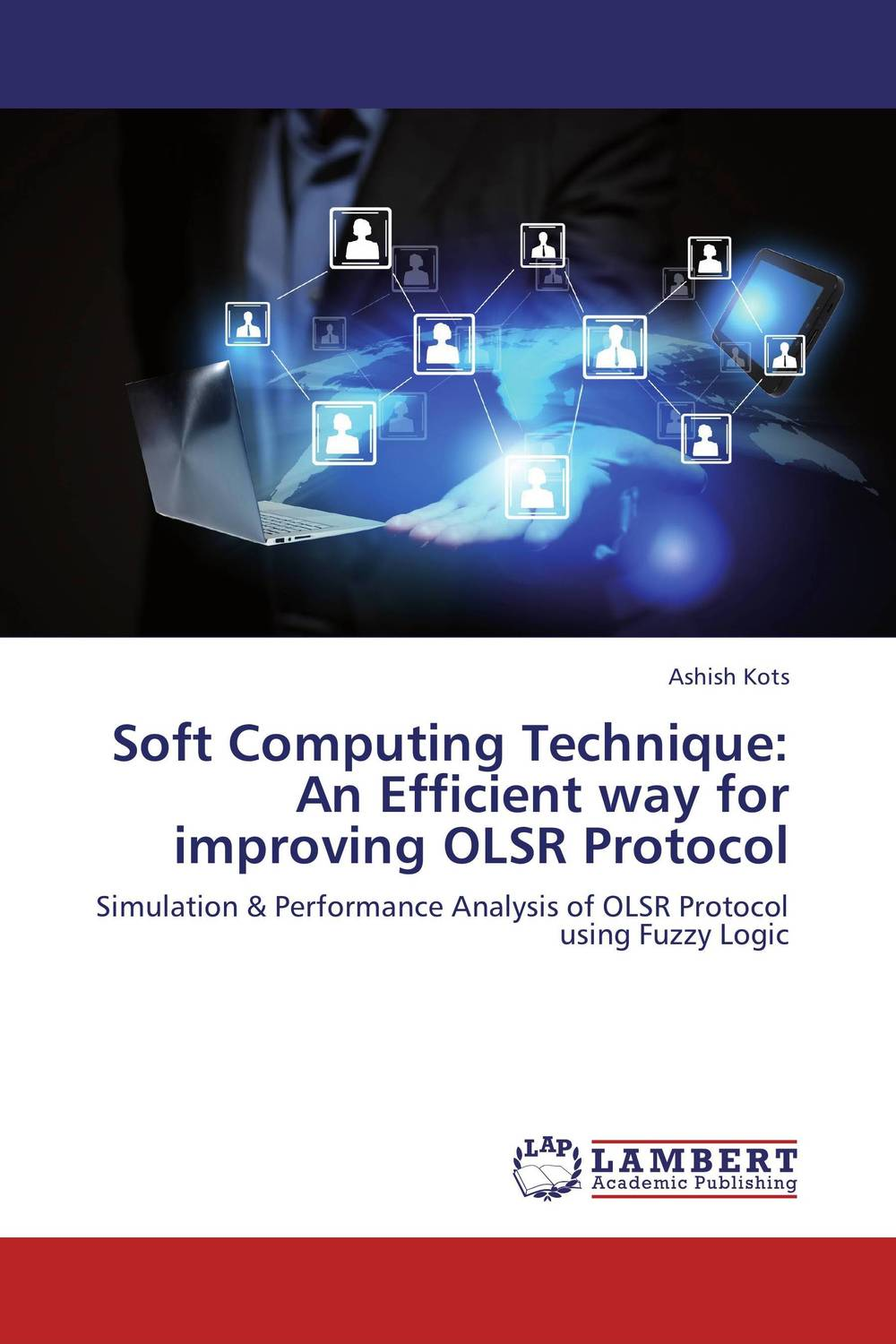 Soft Computing Technique: An Efficient way for improving OLSR Protocol computing in the information age 2nd edition