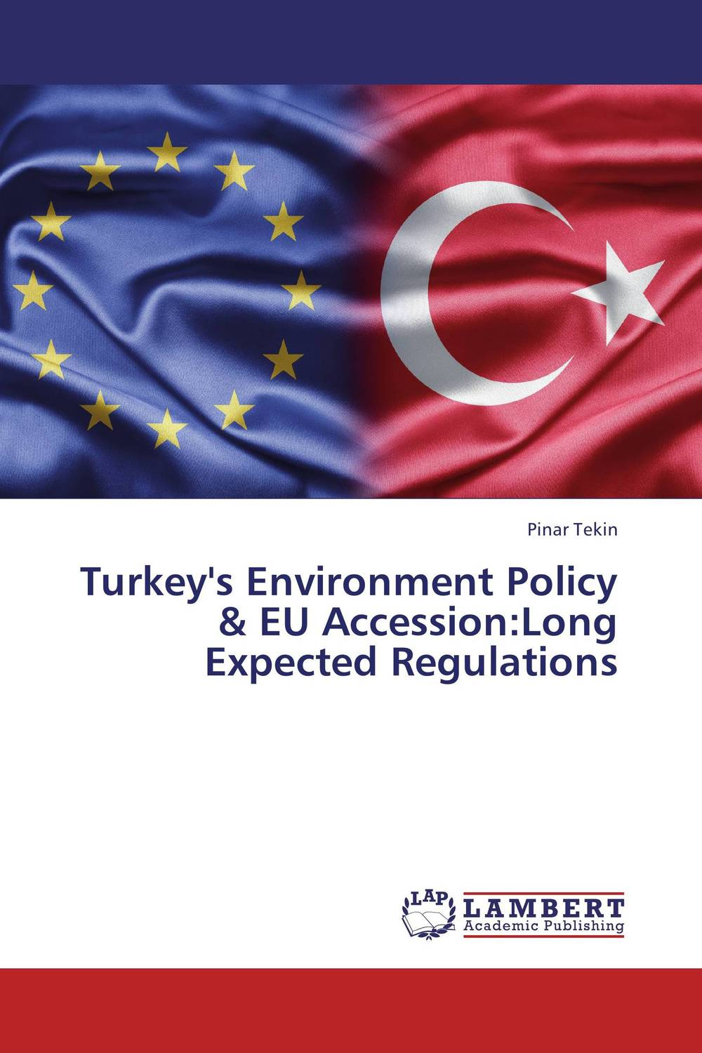 Turkey's Environment Policy & EU Accession:Long Expected Regulations