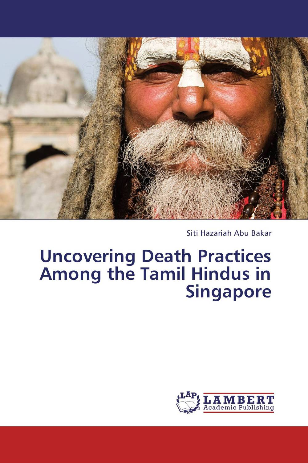 цена на Uncovering Death Practices Among the Tamil Hindus in Singapore