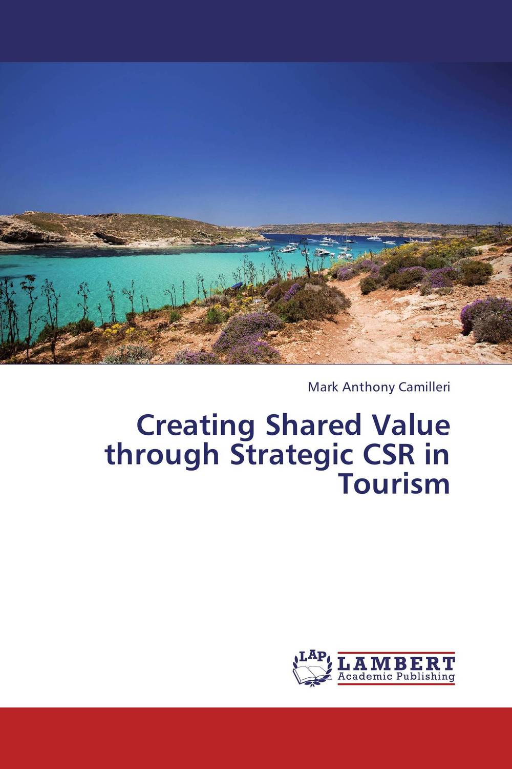 Creating Shared Value through Strategic CSR in Tourism