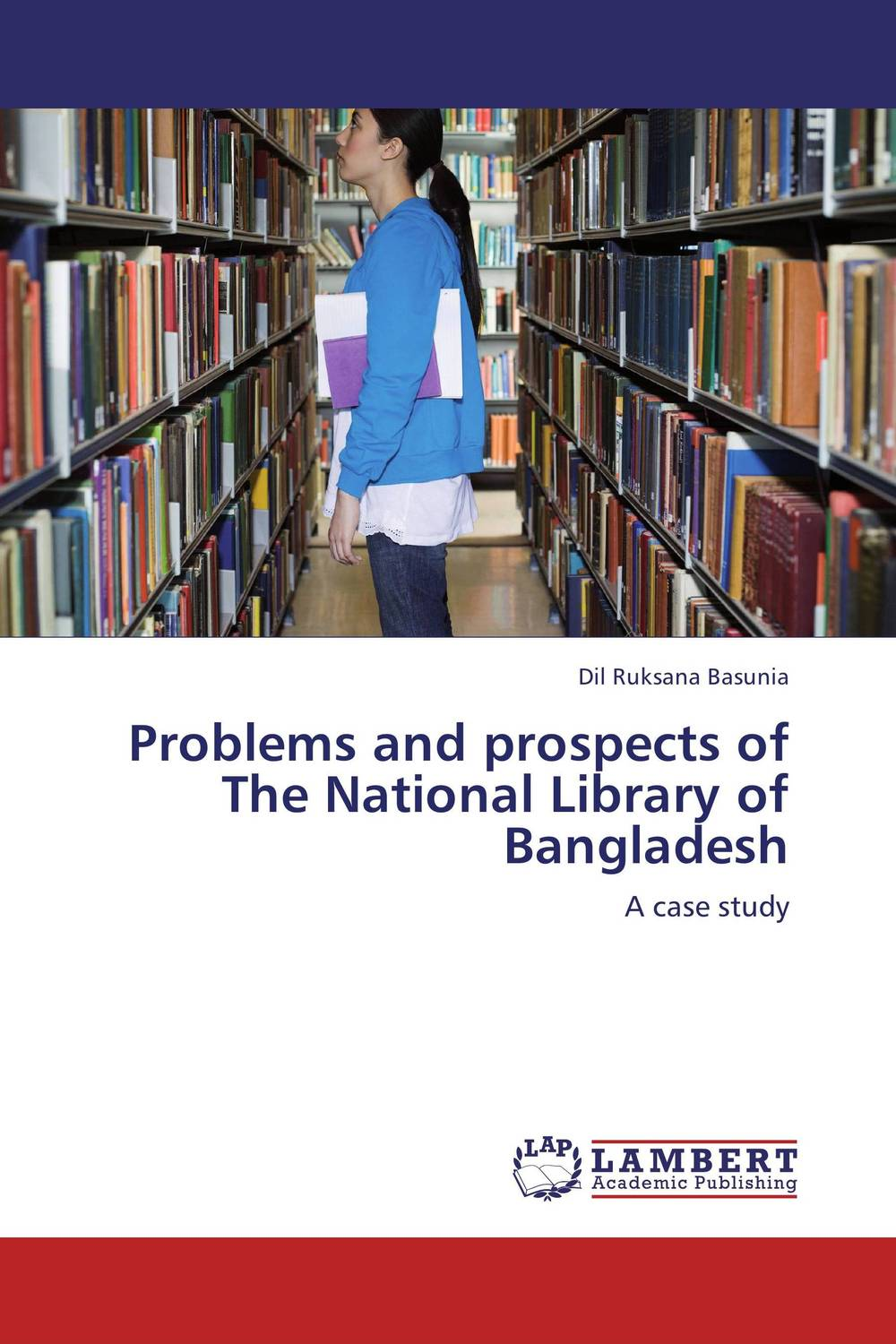 Problems and prospects of The National Library of Bangladesh the invisible library