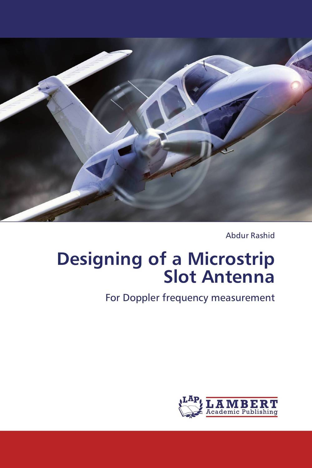Designing of a Microstrip Slot Antenna