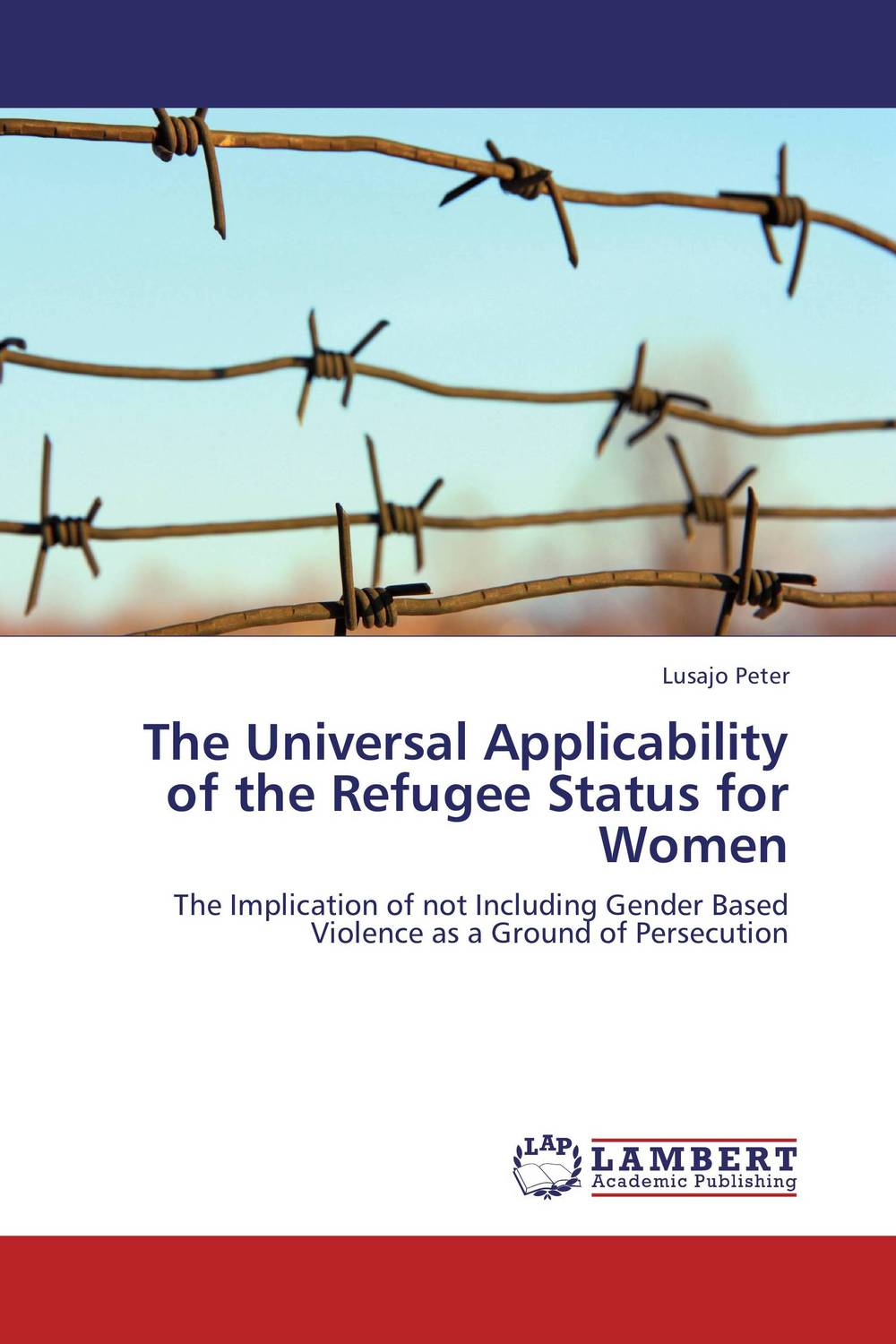 The Universal Applicability of the Refugee Status for Women