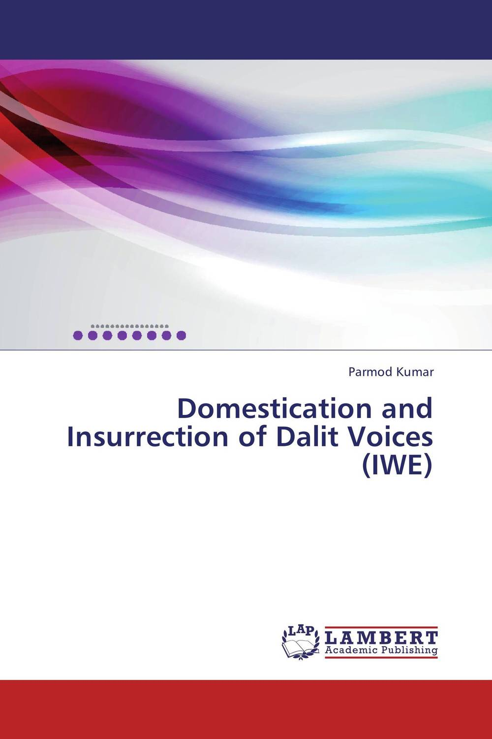 Domestication and Insurrection of Dalit Voices (IWE) the stylistic identity of english literary texts