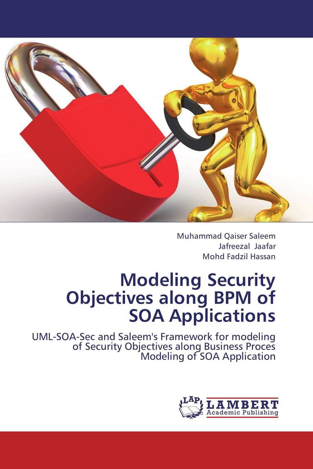Modeling Security Objectives along BPM of SOA Applications java web开发实例大全 基础卷 配光盘 软件工程师开发大系