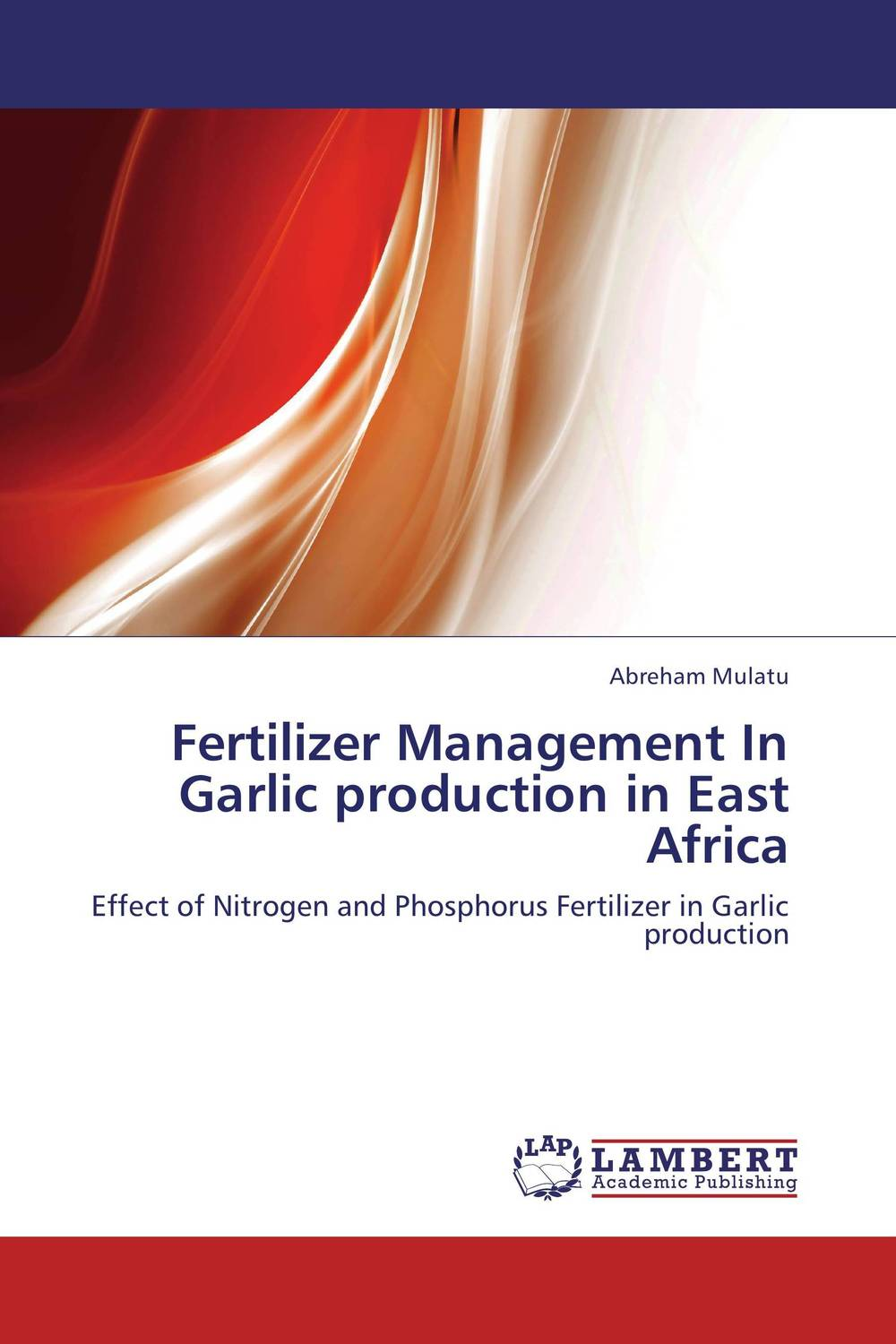 Fertilizer Management In Garlic production in East Africa cleto namoobe and rajender kumar nanwal growth yield and quality of sorghum as influenced by nitrogen levels