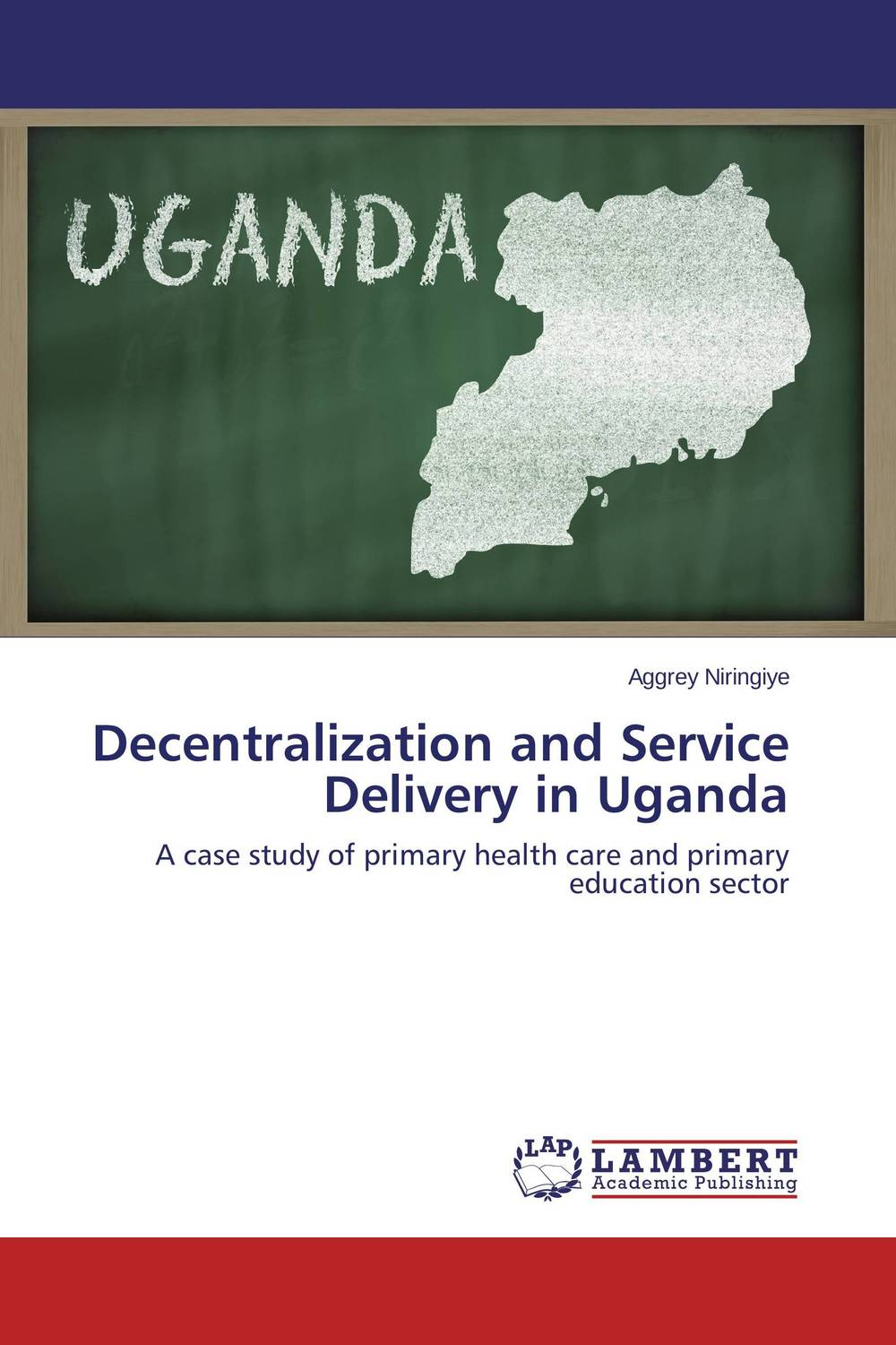 Decentralization and Service Delivery in Uganda купить
