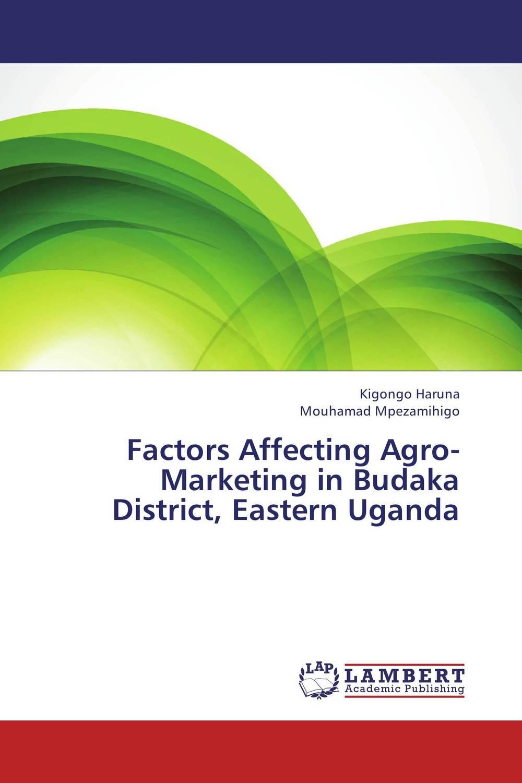 Factors Affecting Agro-Marketing in Budaka District, Eastern Uganda green agro