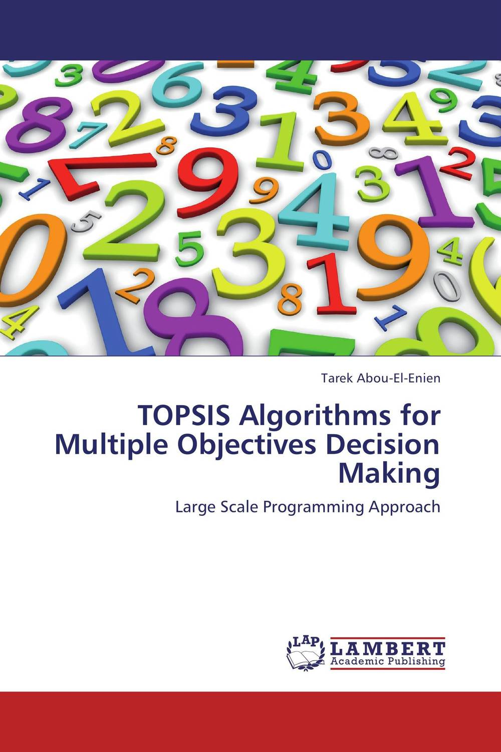 TOPSIS Algorithms for Multiple Objectives Decision Making multiple postmen problems