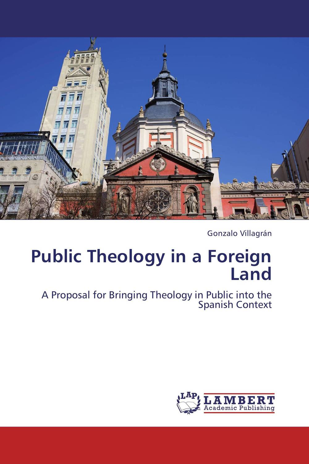 Public Theology in a Foreign Land modern spain 1808 to the present