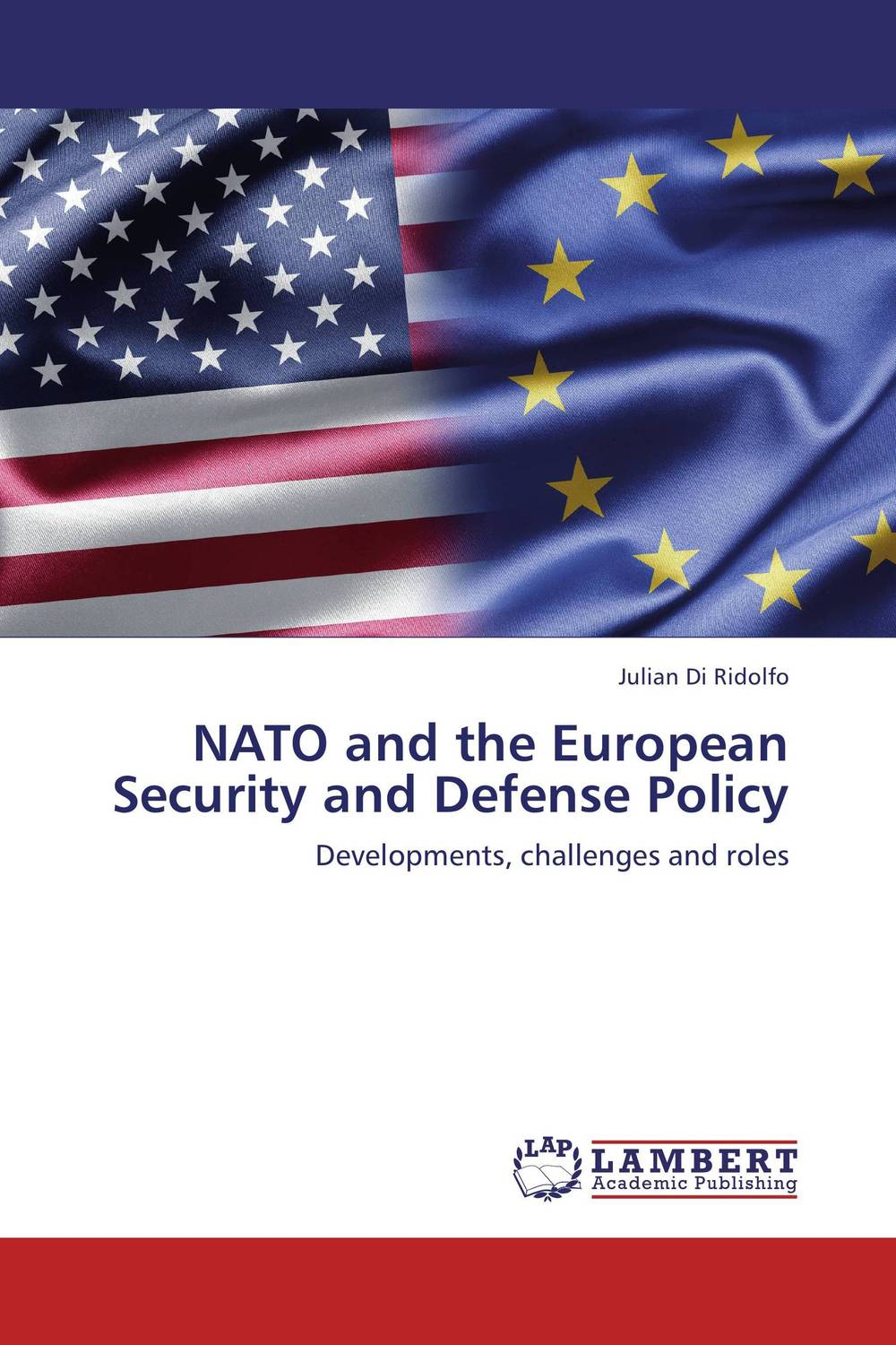 NATO and the European Security and Defense Policy julian di ridolfo nato and the european security and defense policy