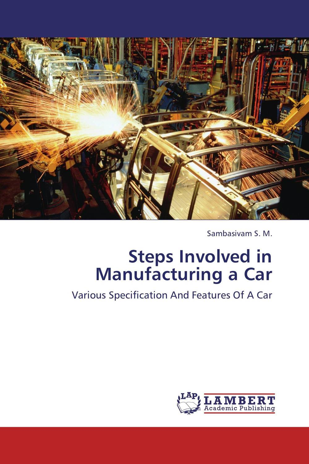 Steps Involved in Manufacturing a Car dong qu manufacturing and managing customer driven derivatives