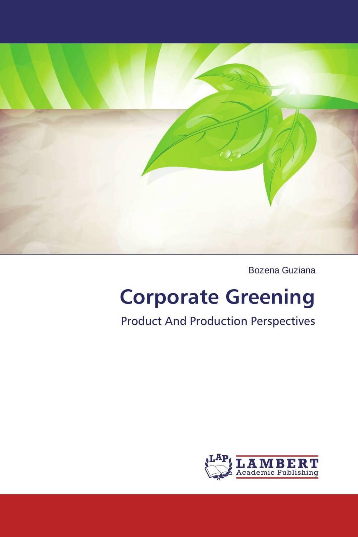 Corporate Greening steven j bennett corporate realities and environmental truths