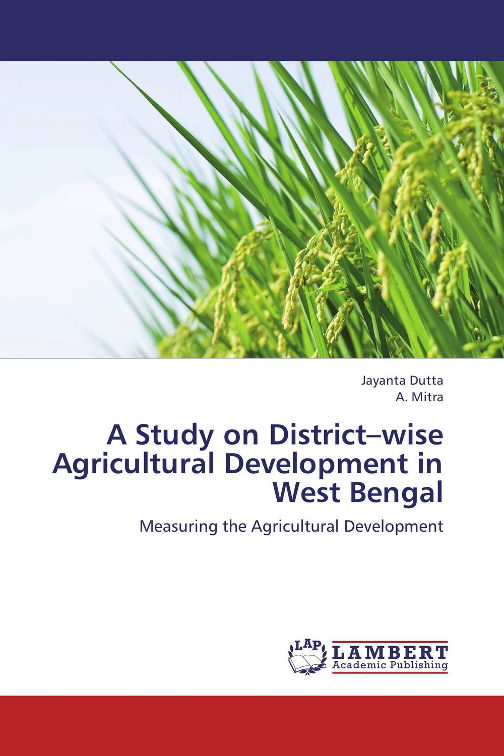 A Study on District–wise Agricultural Development in West Bengal