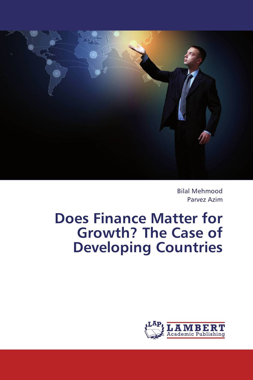 Does Finance Matter for Growth? The Case of Developing Countries the developing nations and the digital economy the growth dilemma