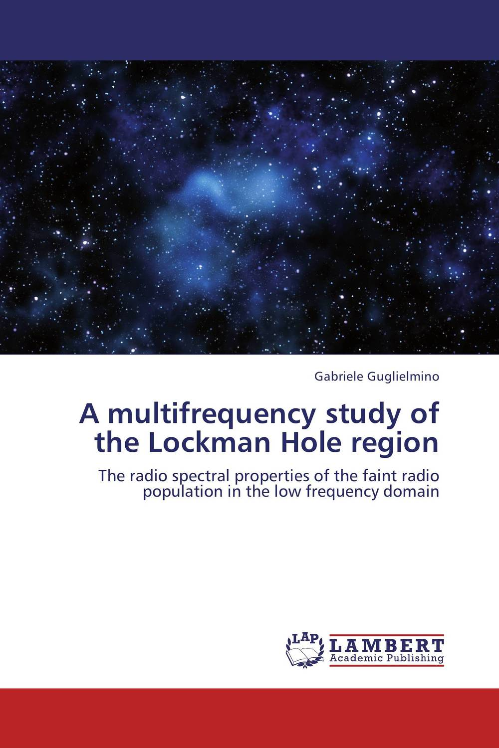A multifrequency study of the Lockman Hole region the counterlife