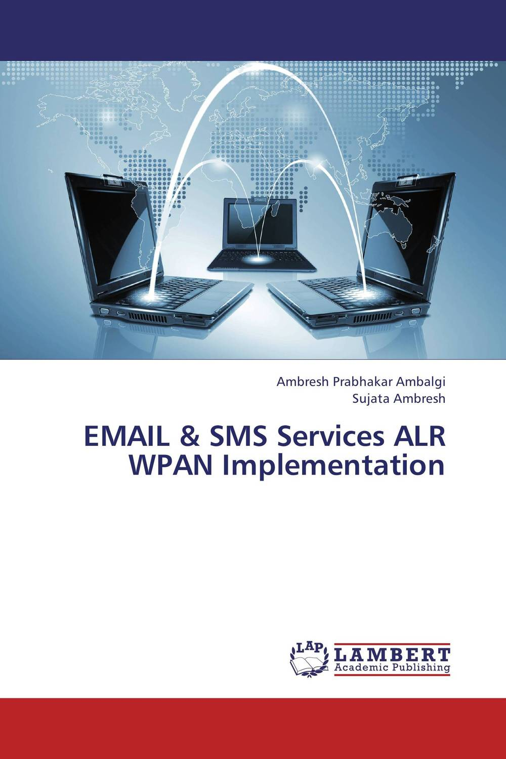 EMAIL & SMS Services ALR WPAN Implementation  abhinav singh and pankaj kumar patel analysis of beacon enabled ieee zigbee wireless network in wpan
