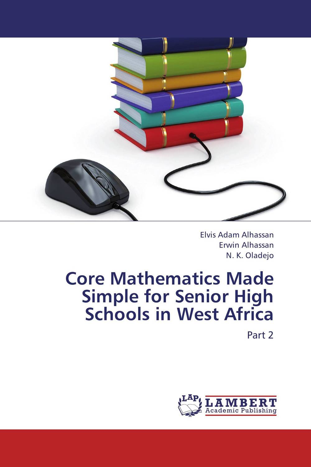 Core Mathematics Made Simple for Senior High Schools in West Africa longmans geographical series book 3 the world for senior students