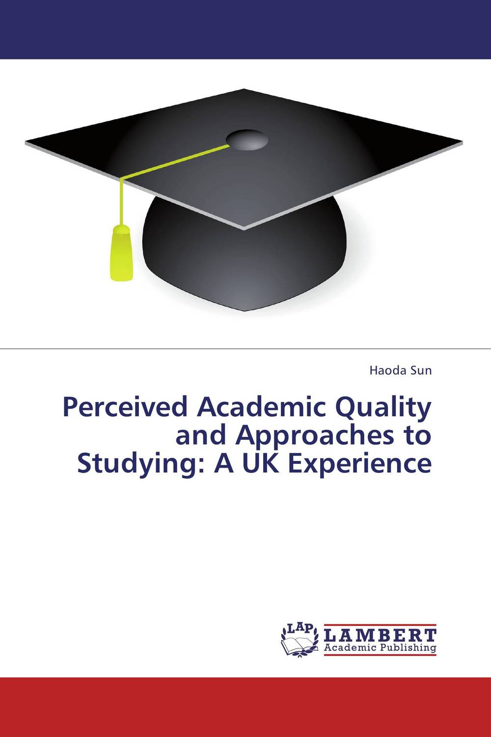 Perceived Academic Quality and Approaches to Studying: A UK Experience haoda sun perceived academic quality and approaches to studying a uk experience