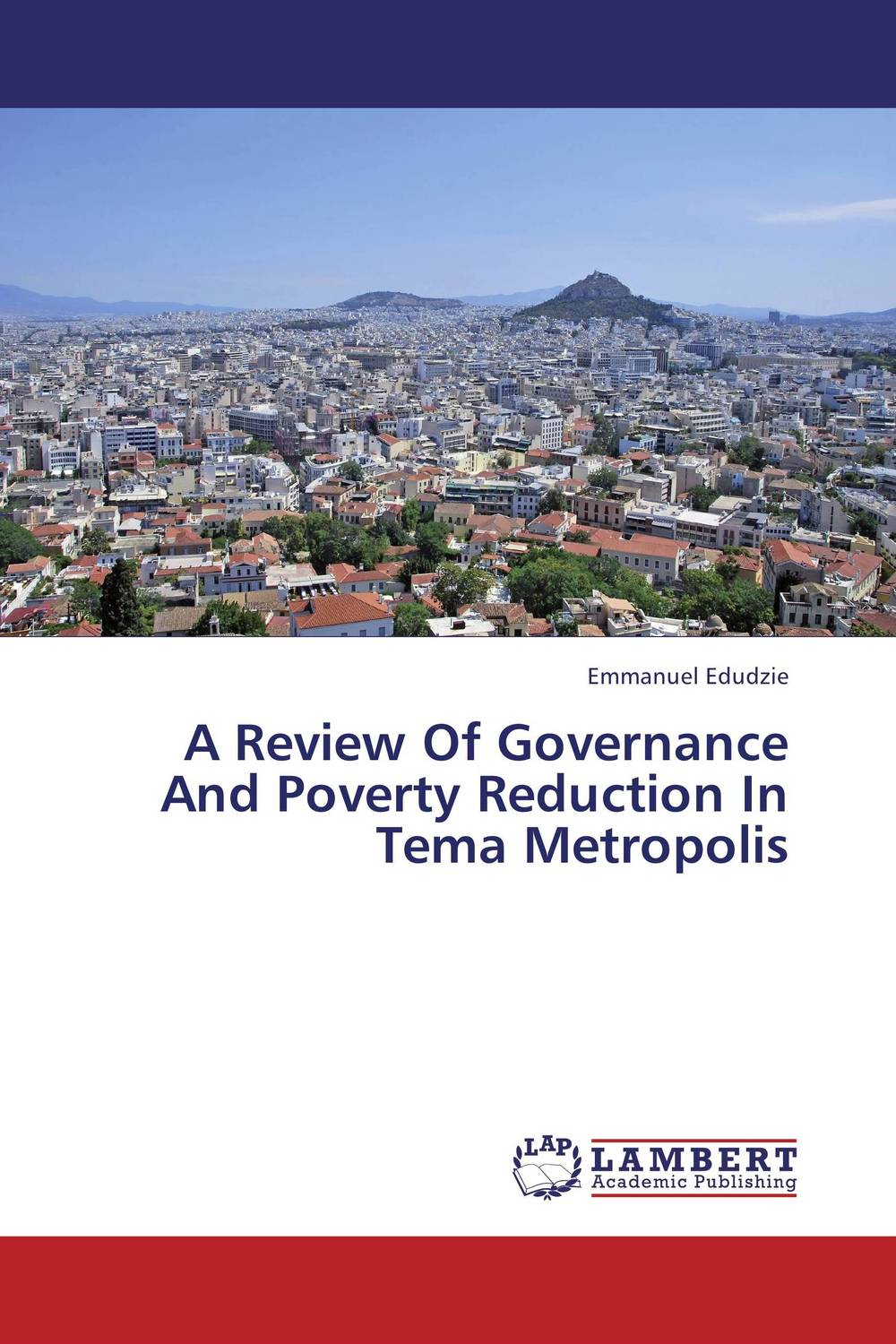 A Review Of Governance And Poverty Reduction In Tema Metropolis