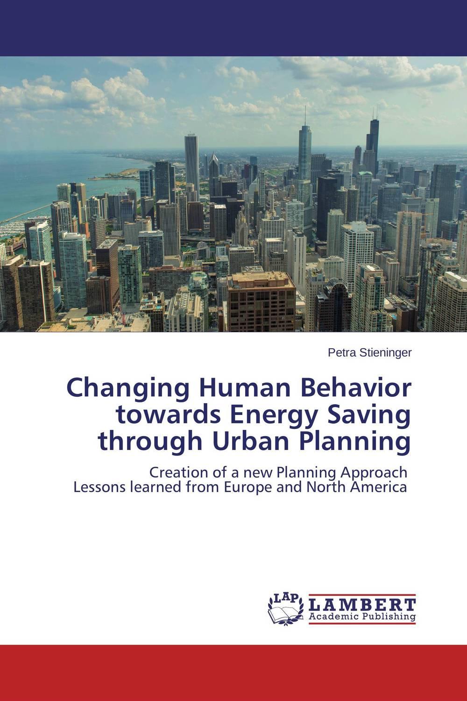 Changing Human Behavior towards Energy Saving through Urban Planning why sex matters – a darwinian look at human behavior