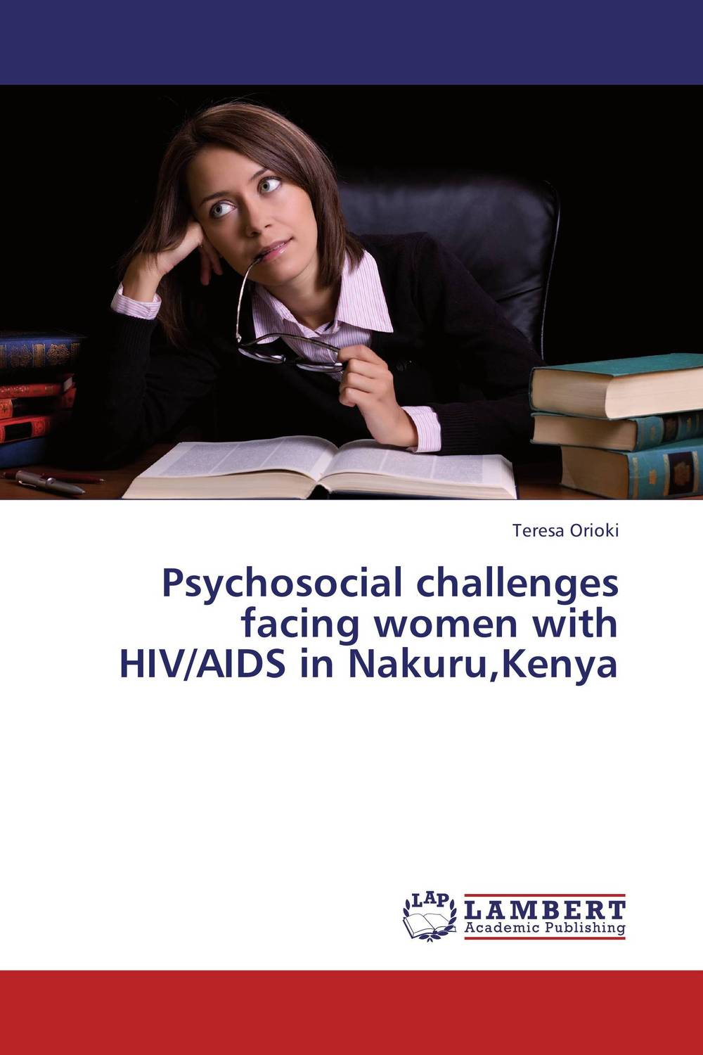 Psychosocial challenges facing women with HIV/AIDS in Nakuru,Kenya challenges facing teen mothers in secondary schools in kenya